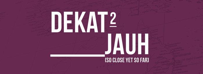 Image for Dekat-Dekat Jauh (So Close Yet So Far) –Artists Insights: Exhibit, Exchange, Co-Create